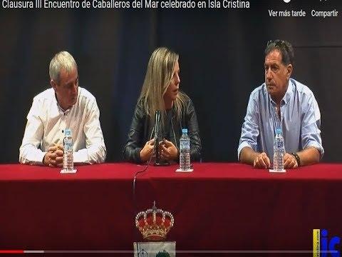 Clausura III Encuentro de Caballeros del Mar celebrado en Isla Cristina