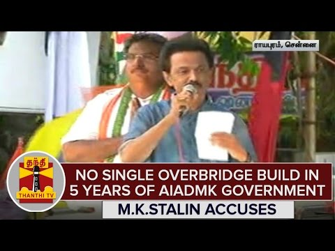 TN-Elections-2016--No-Single-Overbridge-Build-in-5-Years-Of-AIADMK-Govt--M-K-Stalin-Accuses