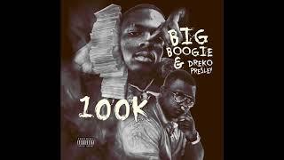 Video Big Boogie ❌ Dreko Presley - 100K (Audio) MP3, 3GP, MP4, WEBM, AVI, FLV Februari 2019