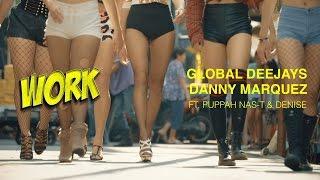 Global Deejays & Danny Marquez Ft. Puppah Nas T & Denise Work music videos 2016 dance