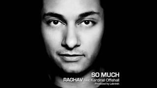 So Much - Official Single - Raghav feat. Kardinal Offishal
