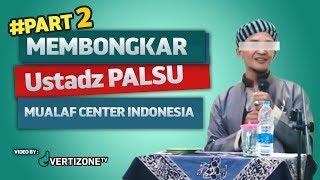 Video Part 2 Ustadz Palsu Berkedok Mualaf, di investigasi Koh Steven Indra Wibowo MP3, 3GP, MP4, WEBM, AVI, FLV Desember 2018