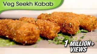 Veg Seekh Kabab - A Recipe By Ruchi Bharani [HD]