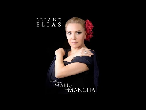 Eliane Elias - To Each His Dulcinea from Music From Man of La Mancha online metal music video by ELIANE ELIAS