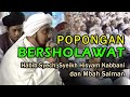 Download Lagu Habib Syech, Syeikh Hisyam Kabbani dan Mbah Salman-Popongan Bersholawat- Mp3 Free