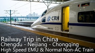 Neijiang China  city pictures gallery : Train Trip in China - Chengdu - Neijiang - Chongqing - Chengdu, High Speed Railway & Normal Train