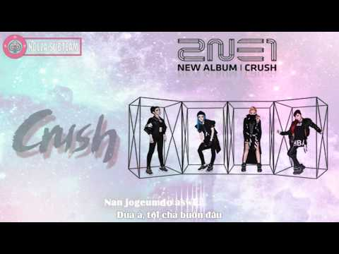 [NOLZA][Vietsub + Kara] Crush – 2NE1 (Full Audio)