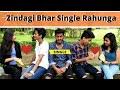 Zindagi Bhar Single Rahunga || Chetan Lokhande