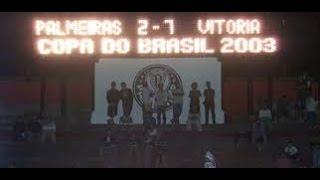 Copa  do   Brasil  2003    Palmeiras   2  x  7   Vitória