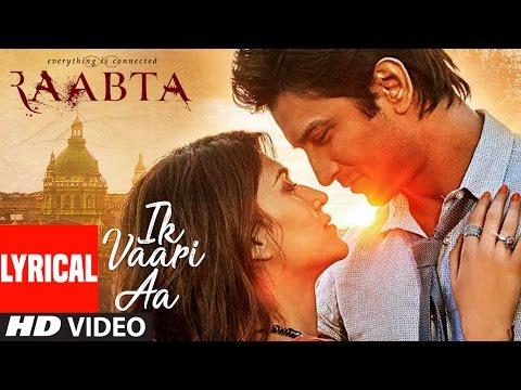 Ik Vaari Aa | Raabta | Lyrcial Song | Sushant Sing