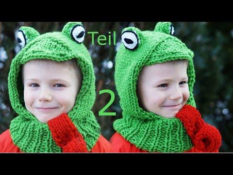 MÜTZE für Kinder stricken TEIL 2 – Kapuzenschal Froschmütze Anfänger einfach