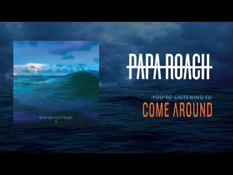 Papa Roach Come Around Official Audio