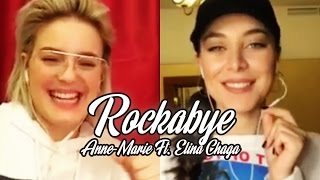 Video Rockabye - Anne-Marie Ft. Elina Chaga (Элина Чага) via Smule + Lyrics MP3, 3GP, MP4, WEBM, AVI, FLV November 2018