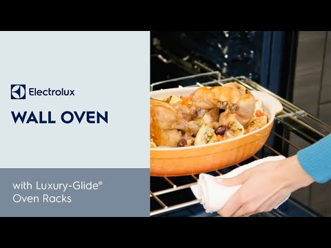 Luxury-Glide Oven Racks: Easier Baking and Cooking with Electrolux Appliances
