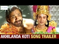 Akhilanda Koti Song Latest Trailer
