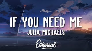 Video Julia Michaels - If You Need Me (Lyrics) download in MP3, 3GP, MP4, WEBM, AVI, FLV January 2017