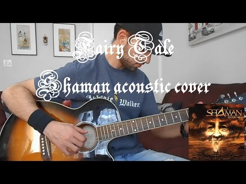 Fairy Tale - Shaman acoustic guitar cover (Almost full) (видео)