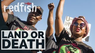 Land or Death: Apartheid's Final Reckoning