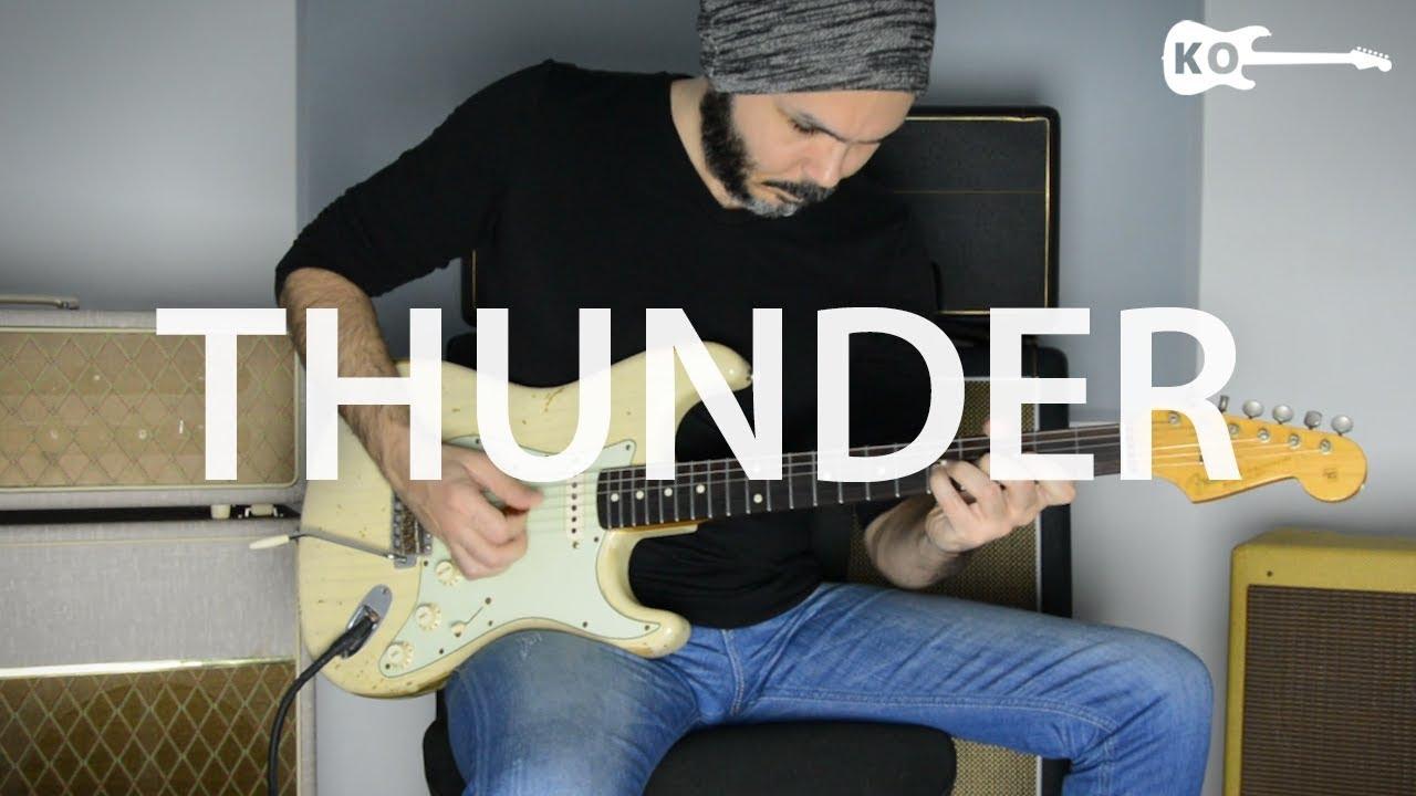 Imagine Dragons – Thunder – Electric Guitar Cover by Kfir Ochaion