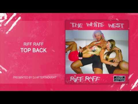 "RiFF RAFF ""TOP BACK"" [OFFiCiAL AUDiO STREAM]"