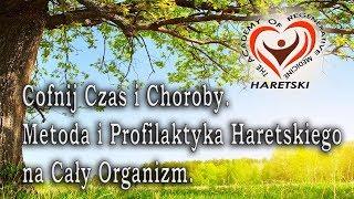 Cofnij Сzas i Сhoroby. Metoda i Profilaktyka Haretskiego na Cały Organizm.