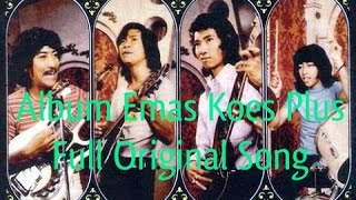 Video Album Emas Koes Plus Full Original Song | Nonstop Tembang Kenangan 80an 90an MP3, 3GP, MP4, WEBM, AVI, FLV Juli 2018
