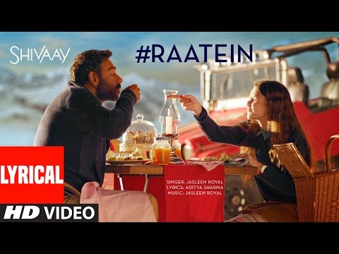 RAATEIN Lyrical Video Song | SHIVAAY | Jasleen Roy