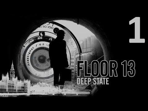 Floor 13: Deep State - Episode 1 [Secret Orders]