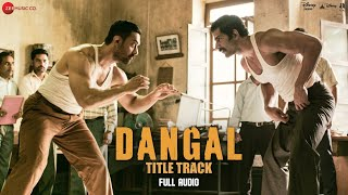 Dangal - Title Track | Full Audio | Dangal | Aamir Khan | Pritam | Amitabh B | Daler Mehndi full download video download mp3 download music download