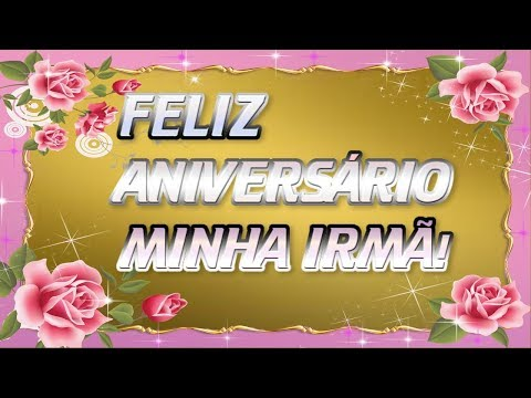 Imagens de feliz aniversário - Feliz aniversário minha irmã!