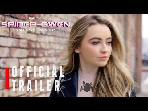 Video Marvel's Spider-Gwen | Trailer #1 [HD] Netflix -(2018)- Sabrina Carpenter FanMade. download in MP3, 3GP, MP4, WEBM, AVI, FLV January 2017