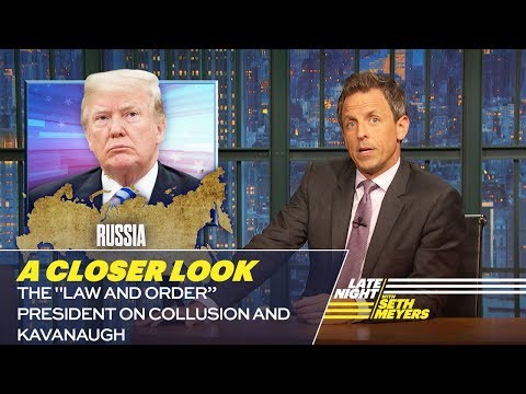 """The """"Law and Order"""" President on Collusion and Kavanaugh: A Closer Look"""