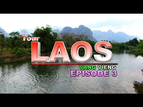 Suab Hmong Tour Laos 2013: On the way to and tour places in Vang Vieng – Episode 3