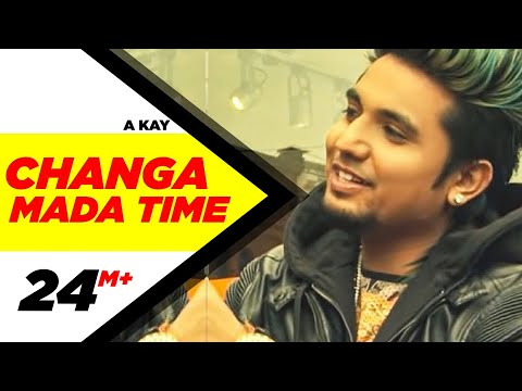 Changa Mada Time (Full Video) | A Kay | Latest Punjabi Song 2016 | Speed Records