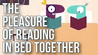 The Pleasure of Reading in Bed Together