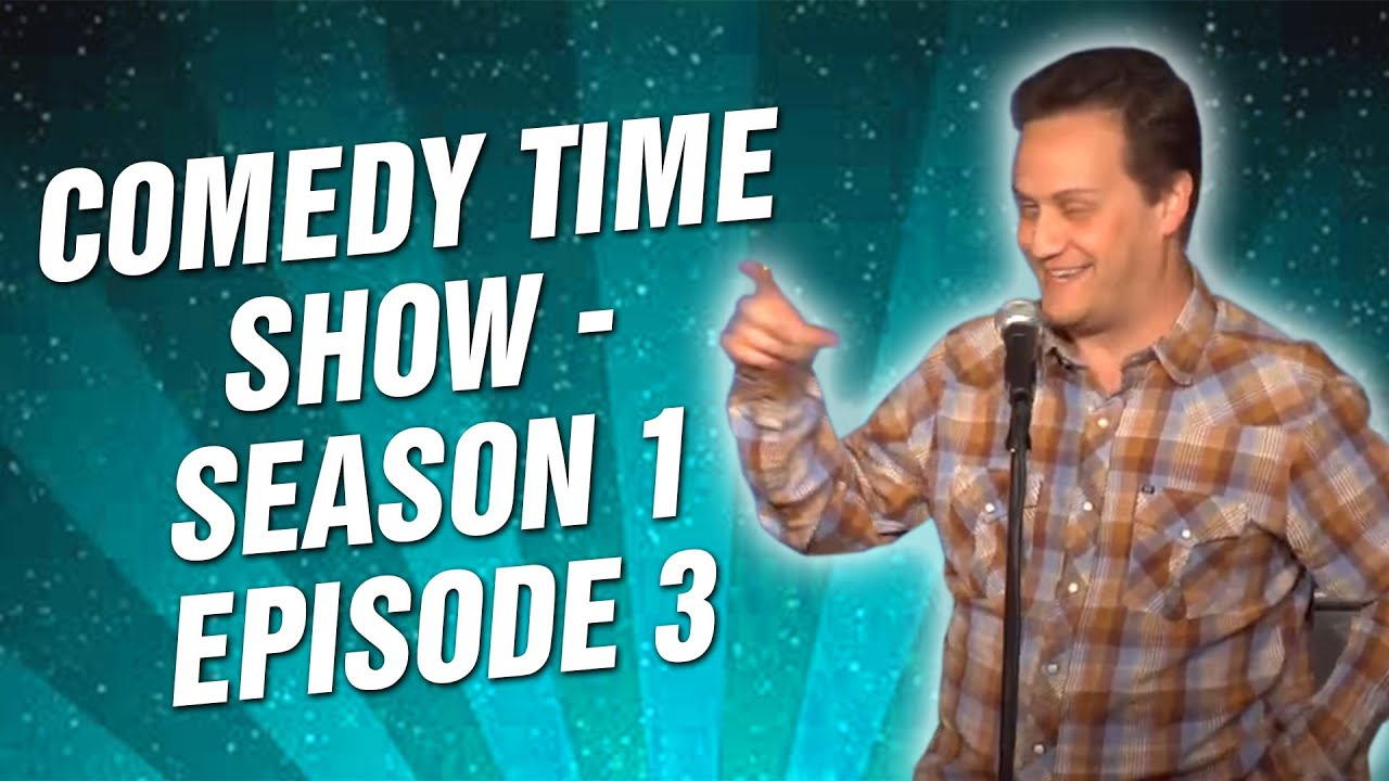 Comedy Time - The Comedy Time Show: Season 1 Episode 3