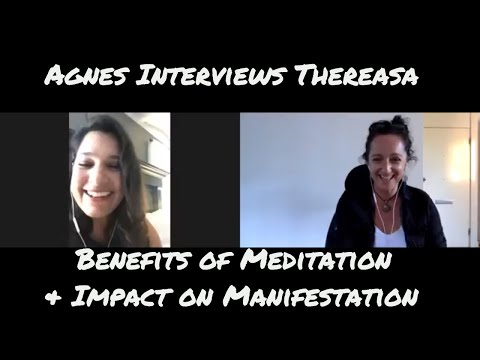 Agnes Interviews Thereasa The Benefits of Meditation & Impact on Manifestation