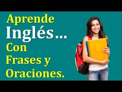 Aprende Inglés ... Con Frases y Oraciones.