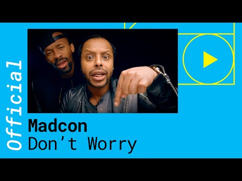 madcon - don't worry feat. ray dalton (video ufficiale)