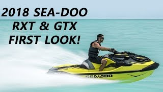 9. 2018 Sea Doo RXT & 2018 Sea Doo GTX First Look and Opinions
