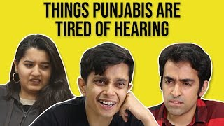 Video Things Punjabis Are Tired of Hearing MP3, 3GP, MP4, WEBM, AVI, FLV Oktober 2018