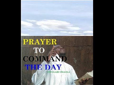 Prayer to Command the Day - Owolabi Onaola