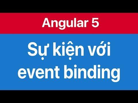 05-Bắt và ràng buộc sự kiện-event binding trong Angular 5