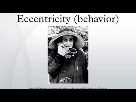 Eccentricity (behavior)