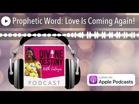 Prophetic Word: Love Is Coming Again!