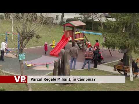 Parcul Regele Mihai I, în Câmpina?