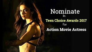 Deepika Padukone Nominate In Teen Choice Awards 2017 For Action Movie Actress - The start of 2017 has been nothing but great for Deepika Padukone.  We saw her big Hollywood debut in 'xXx: Return of Xander Cage,' which garnered her appreciation from everyone and things are getting better and better for her. The 31-year-old actress has been nominated for a Teen Choice Award in Choice Movie Actress category.