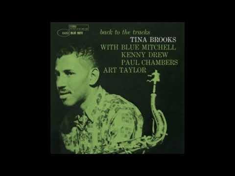 Tina Brooks – Back to the Tracks (Full Album)