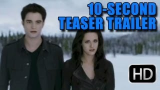 Twilight Breaking Dawn Part 2 '10 Sec' Teaser Trailer [HD]: Teaser For The Full Trailer