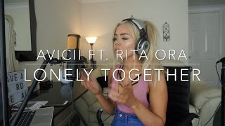 Avicii - Lonely Together ft. Rita Ora | Cover